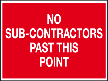 No sub-contractors beyond this point sign