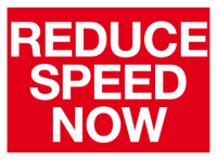 reduce speed now sign