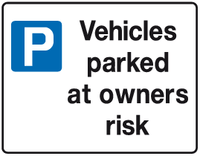 Vehicles Parked at owners risk sign