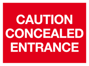 Caution concealed entrance sign