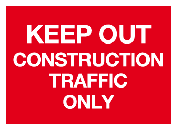 Keep out construction traffic only sign