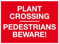 Plant crossing pedestrians beware sign