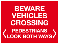 Beware vehicles crossing - pedestrians look both ways