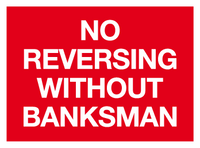 No reversing without banksman sign