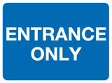 Entrance only sign