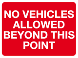 No vehicles allowed beyond this point sign