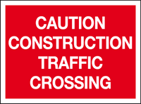 Caution construction traffic crossing