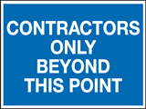 Contractors only beyond this point sign
