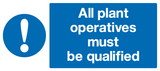 All plant operatives must be qualified sign