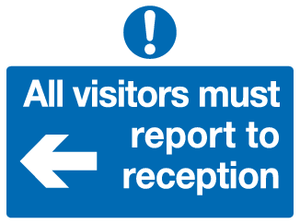 All visitors must report to reception sign - left