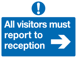 All visitors must report to reception sign - right