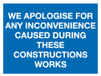 We apologise for any inconvenience caused during these constructions works sign