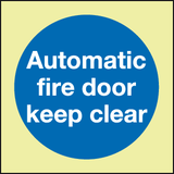 Automatic fire door keep clear Photoluminescent sign - MJN Safety Signs Ltd