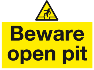 Beware of open pit sign - MJN Safety Signs Ltd