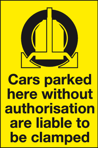 Cars parked here without authorisation are liable to be clamped sign - MJN Safety Signs Ltd