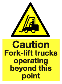 Caution Fork-lift trucks operating beyond this point sign