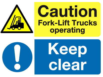 Caution Fork-lift trucks Keep Clear sign