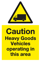 Caution Heavy Goods Vehicles operating in this area sign - MJN Safety Signs Ltd