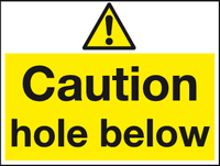 Caution Hole below sign