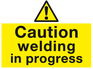 Caution Welding in progress sign - MJN Safety Signs Ltd