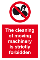 Cleaning of moving machinery forbidden