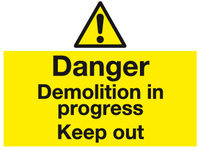 Danger Demolition in progress Keep Out sign