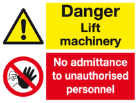 Danger Lift machinery No admittance sign