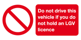 Do not drive this vehicle if you do not hold an LGV licence sign
