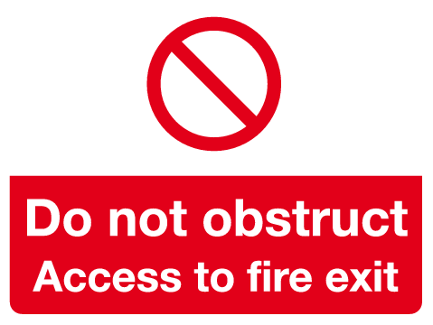 Do not obstruct Access to fire exit sign