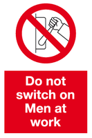 Do not switch on Men at work sign