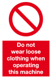 Do not wear loose clothing machine sign