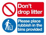 Don't drop litter Please place rubbish in the bins provided sign