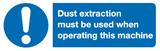 Dust extraction must be used when operating this machine sign
