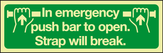 In emergency push bar to open. Strap will break. Photoluminescent signs