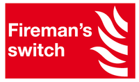 Fireman's switch sign