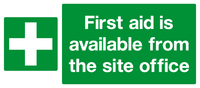 First aid is available from the site office sign