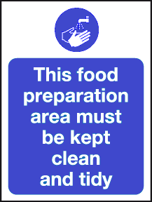 This food preparation area must be kept clean and tidy sign