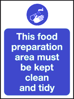 food preparation area must be kept clean and tidy sign