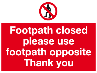 Footpath closed please use footpath opposite Thank you sign