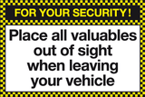 For your security Place all valuables out of sight when leaving your vehicle sign