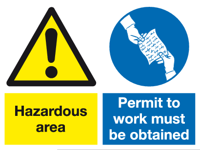 Hazardous area Permit to work must be obtained sign