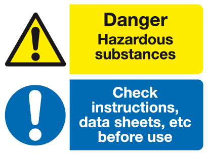 Danger Hazardous substances Check instructions, data sheets,etc before use sign