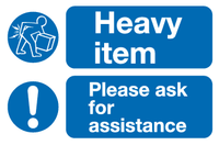 Heavy item Please ask for assistance sign