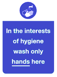 in the interest of hygiene wash only hands here