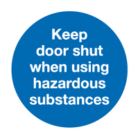 Keep door shut when using hazardous substances sign