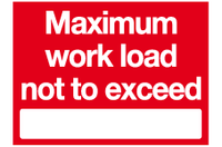 Maximum work load not to exceed sign