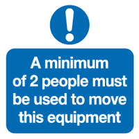 A minimum of 2 people must be used to move this equipment sign - MJN Safety Signs Ltd