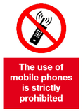 The use of mobile phones is strictly prohibited sign