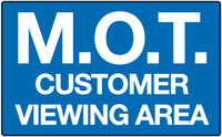 M.O.T Customer viewing area sign