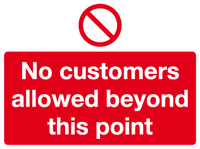 No customers allowed beyond this point sign